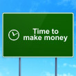 Time concept: Time to Make money and Clock on road sign — Stock Photo