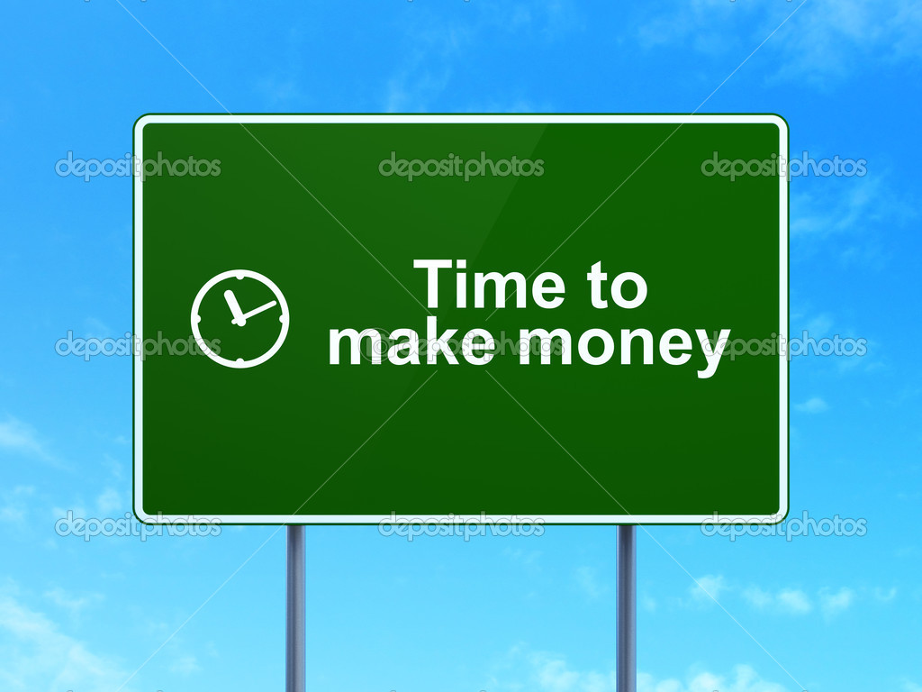 Time To Make Money