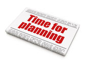 Time news concept: newspaper headline Time for Planning — ストック写真