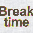 Stock Photo: Time concept: Break Time on fabric texture background