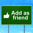 Social media concept: Add as Friend and Thumb Up on road sign background — Stock Photo #40062685