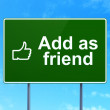 Social media concept: Add as Friend and Thumb Up on road sign background — Stock Photo