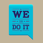 We can do it speech bubble — Stock Vector