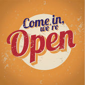 Vintage sign - Come in, we´re open — Vector de stock