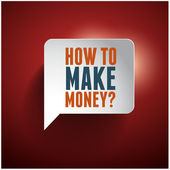 How to make money? — Stock Vector