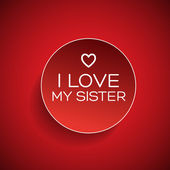I love my sister badge — Stock Vector