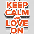 Keep calm and love on — Stock Vector