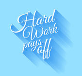 Inspirational Vintage Typo: Hard Work Pays Off — Stock Vector
