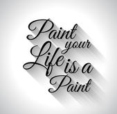 "Inspirational Typo:""Paint Your Life is a Paint"" — Stock Vector"