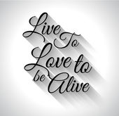 "Inspirational Typo:""Live to Love to alive"" , — Stock Vector"