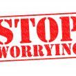 Stock Photo: STOP WORRYING