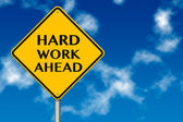 Hard Work Ahead traffic sign — Stock Photo