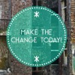 Stock Photo: Make change today new beginning