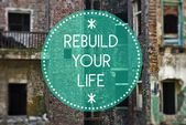 Rebuild your life, new beginning concept — Stock Photo