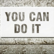 You can do it, words on wall — Stock Photo #40066031