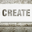 Create, word on wall — Stock Photo #40064571