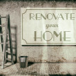 Stock Photo: Renovate your home on wall, Time to Refurbishment