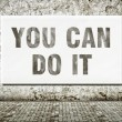 Stock Photo: You can do it, words on wall