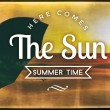 Stock Photo: Here comes the sun summer time, vintage poster
