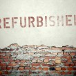 Refurbished concept on old brick wall — Stock Photo