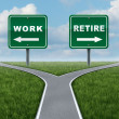 Work Or Retire — Stock Photo