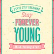 Постер, плакат: Stay forever young inscription on beautiful background