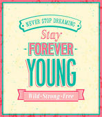 Stay forever young inscription on beautiful background. — Stock Vector
