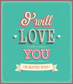I will love you typographic design. — Stock Vector