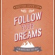 Stock Vector: Follow your dreams typographic design.