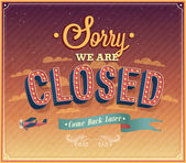 Sorry we are closed typographic design. — Stock Vector