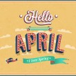 Stock Vector: Hello april typographic design.