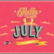 Stock Vector: Hello july typographic design.