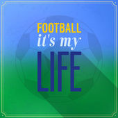Football it's my life. — 图库矢量图片