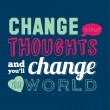 Change your thoughts and you'll change your world — Stock Vector #51474571