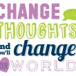 Change your thoughts and you'll change your world — Stock Vector #51474575