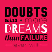 Doubts kill more dreams than failure. — Vector de stock