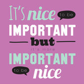 It's nice to be important. — Stock Vector
