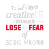 To live in creative life we must lose our fear — Stockvector