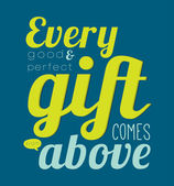 Every good and perfect gift comes from above. — Vecteur