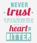 Never trust your tongue when your heart is bitter — Stock Vector