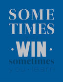Sometimes you win, sometimes you learn — Stock Vector