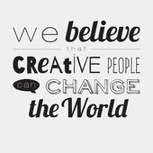 We believe that creative people can change the world — Vetorial Stock