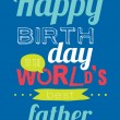 Happy birthday world's best father — Stock Vector #51730133