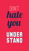 Don't hate what you don't understand — Stock Vector
