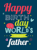 Happy birthday world's best father — Stock Vector
