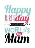 Happy birthday world's best mum — Stock Vector