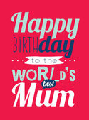 Happy birthday world's best mum — Stock Vector