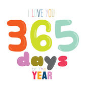 I love you 365 days of the year — Stock Vector