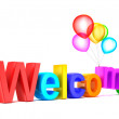 Colorful welcome word with balloons on white background — Stock Photo