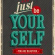 Vintage card - Just be your self. — Stock Vector